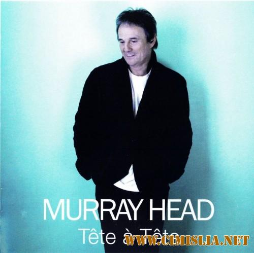 Murray Head - Tete a Tete [2007 / MP3 / 320 kb]