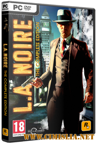 L.A. Noire: The Complete Edition [RePack] [2011 / MULTi / ENG / RUS]