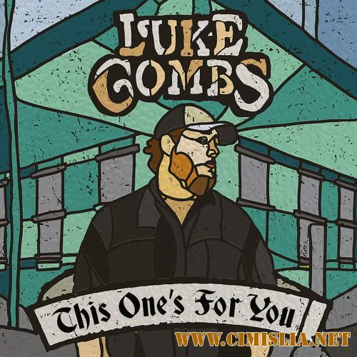 Luke Combs - This One's For You [2017 / MP3 / 320 kb]