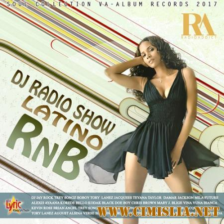 DJ Radio Show Latino RnB [2017 / MP3 / 320 kb]
