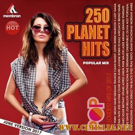 250 Popular Planet Hits [2017 / MP3  / 256 kb]