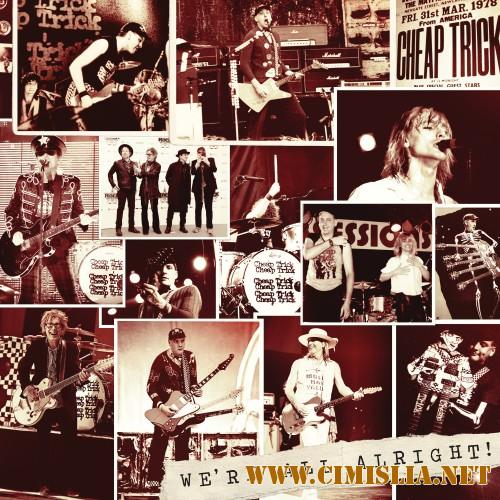 Cheap Trick - We're All Alright! [2017 / MP3 / 320 kb]