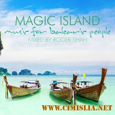 Magic Island - Music For Balearic People Vol. 8 [Mixed by Roger Shah] [2017 / MP3]