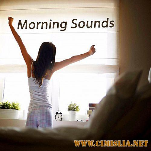 Morning Sounds [The Best Of Extraordinary Chillout Lounge & Downbeat] [2017 / MP3 / 320 kb]