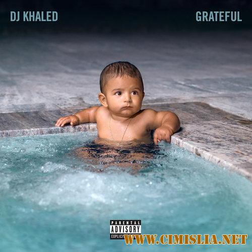 DJ Khaled - Grateful [2017 / MP3 / 320 kb]