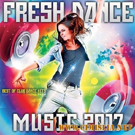 Fresh Dance Music [2017 / MP3 / 320 kb]