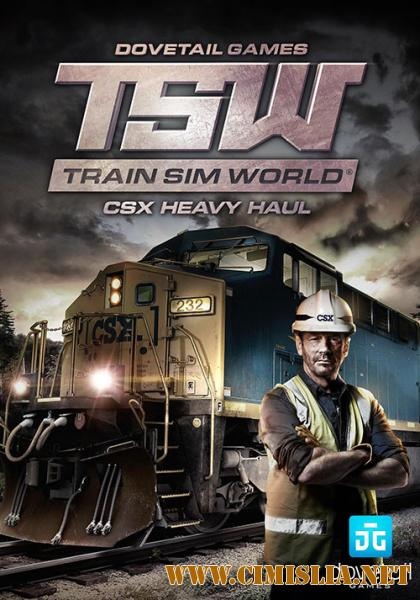Train Sim World: CSX Heavy Haul [RePack] [2017 / MULTi / ENG / RUS]