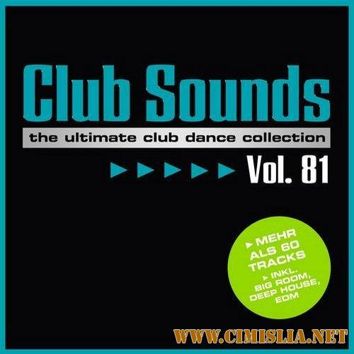 Club Sounds: The Ultimate Club Dance Collection Vol.81 [3CD] [2017 / MP3 / 320 kb]