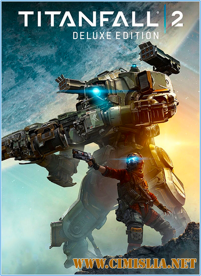 Titanfall 2: Digital Deluxe Edition [RIP] [2016 / ENG / RUS]