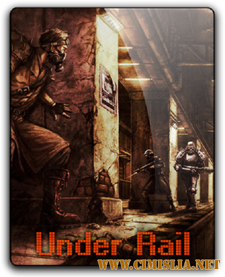 UnderRail [v 1.0.2.4] [RePack] [2015 / PC / RUS / ENG]