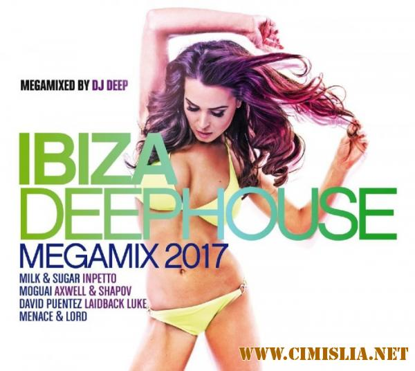 Ibiza Deephouse-Megamix 2017 [2017 / MP3 / 320 kb]