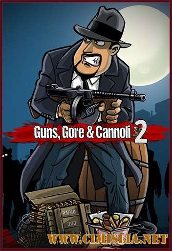 Guns, Gore & Cannoli 2 [Steam-Rip] [2018 / RUS / ENG / MULTi]