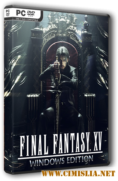 Final Fantasy XV Windows Edition [Repack] [2018 / ENG / RUS]