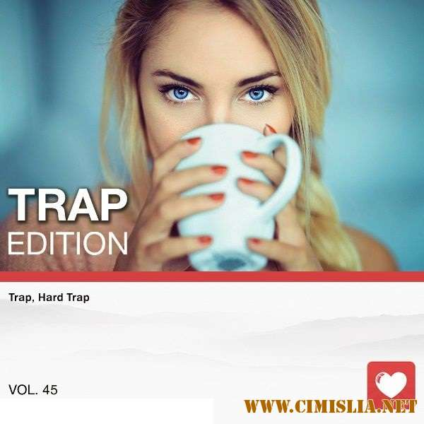 Trap Edition Vol. 45 [2018 / MP3 / 320 kb]