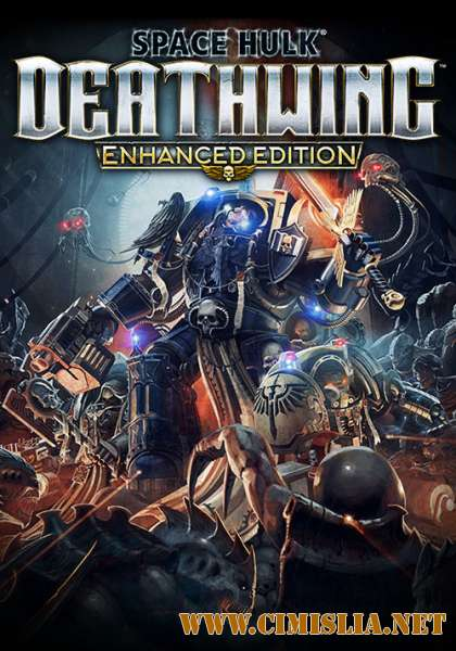 Space Hulk: Deathwing - Enhanced Edition [RePack] [2018 / ENG / RUS]