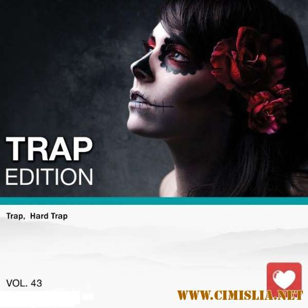 Trap Edition Vol. 43 [2018 / MP3 / 320 kb]