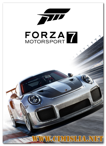 Forza Motorsport 7 [P] [2017 / MULTi / ENG / RUS]