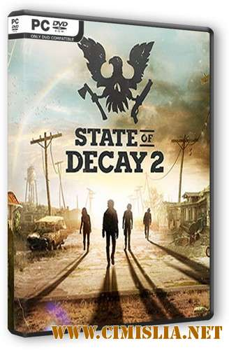 State of Decay 2 [RePack] [2018 / MULTi / ENG / RUS]