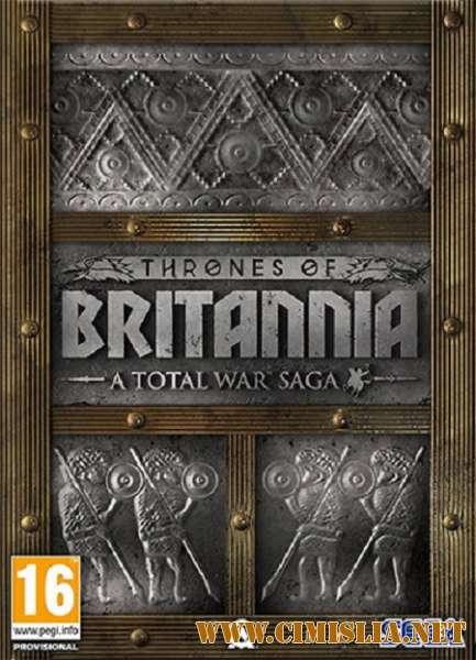 A Total War Saga: Thrones of Britannia [v 1.0.11578] [RePack] [2018 / PC / RUS]