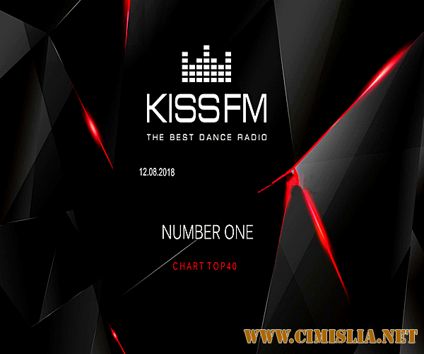 Kiss FM: Top 40 [12.08.2018 / MP3 / 320 kb]