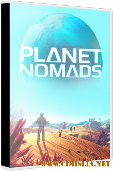 Planet Nomads [Repack] [v 0.9.0.3 | Early Access] [2017 / RUS / ENG / MULTI10]