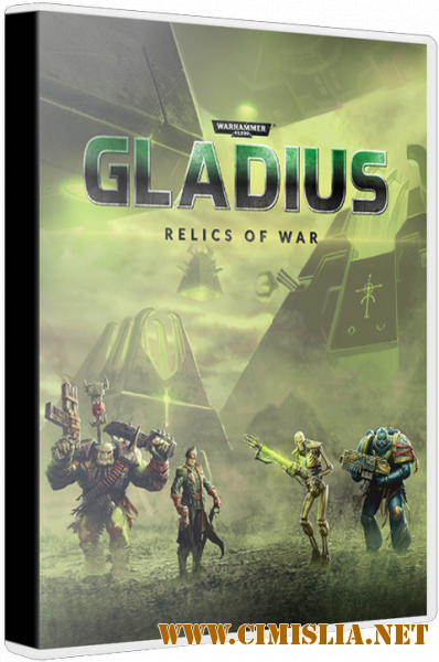 Warhammer 40,000: Gladius - Relics of War: Deluxe Edition [Repack] [2018 / RUS / ENG / MULTI6]