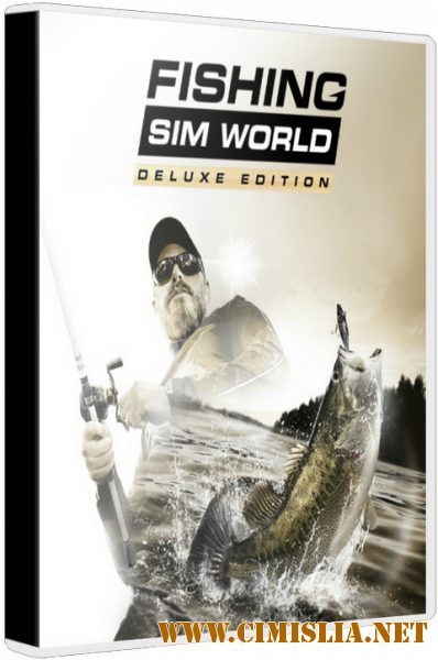 Fishing Sim World: Deluxe Edition [v 1.0.31907 + DLCs] [Repack] [2018 / RUS / ENG]