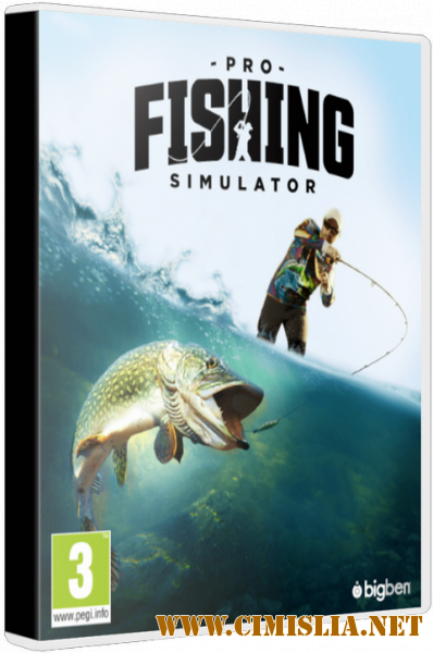 Pro Fishing Simulator [Repack] [2018 / RUS / ENG / MULTI]