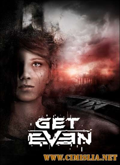 Get Even [Update 1] [Repack] [2017 / RUS / ENG]