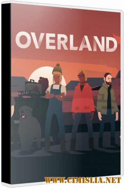 Overland [build 713] [L] [2019 / RUS / ENG / MULTI]