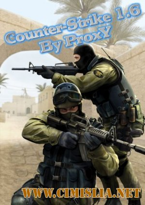Counter-Strike 1.6 [P] by ProxY / [2011 / RUS]