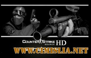 Counter-Strike Source HD [v74] [2012 / ENG / RUS]