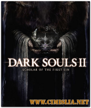 Dark Souls 2: Scholar of the First Sin [2015 / RUS / ENG / MULTi9]