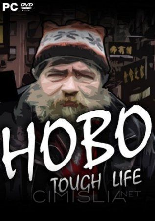 Hobo: Tough Life [v v0.90.022 | Early Access] (2017) PC | RePack от Pioneer