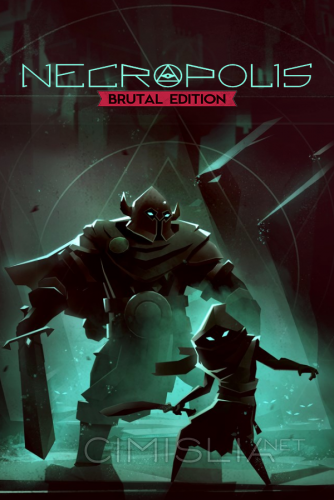 Necropolis: Brutal Edition [v.1.1.1] (2016) PC | RePack от Other's