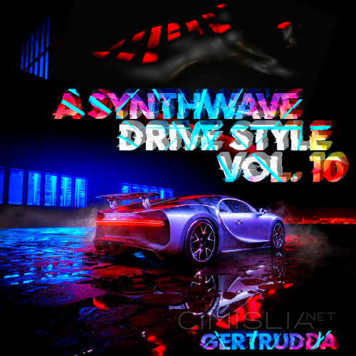 VA - A Synthwave Drive Style Vol. 10 [by Gertrudda] (2021) MP3